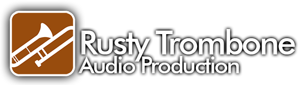 Rusty Trombone | Audio Production